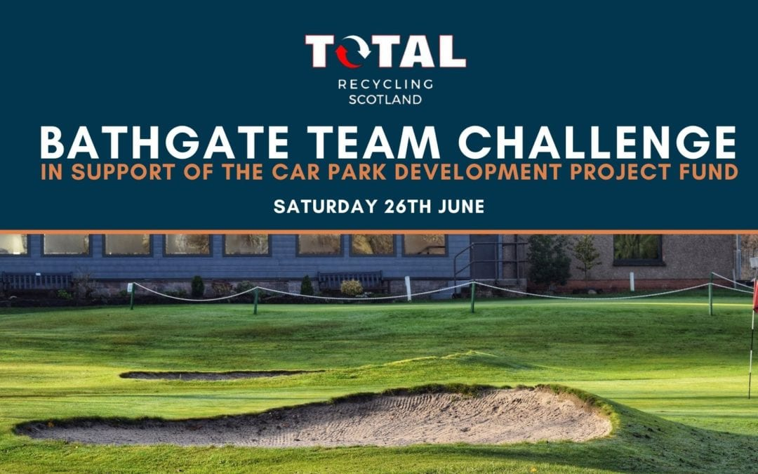 Your Invite to Play in the Total Recycling Bathgate Team Challenge!